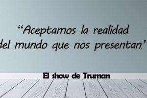 Frases de El show Truman